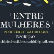 """Evento """"Entre Mulheres"""" na Casa do Brasil"""