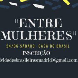 """Evento """"Entre Mulheres"""" en la Casa do Brasil"""