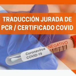 PCR/Certificado COVID negativo: Traducción Jurada en 24/48h para poder viajar al extranjero
