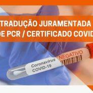 PCR/Certificado COVID negativo: Tradução Juramentada em 24/48h para poder viajar para o exterior